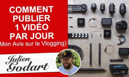 Comment PUBLIER 1 Vidéo par Jour ? (Mon Avis sur le Vlogging)